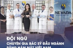 Nevada – Địa chỉ nha khoa uy tín tại Hà Nội & HCM vươn tầm quốc tế