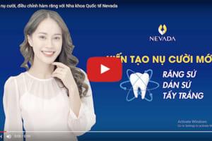 Kiến tạo nụ cười, điều chỉnh hàm răng với Nha khoa Quốc tế Nevada