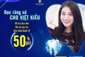 OFF 50%: Ưu đãi bọc răng sứ cho Việt Kiều tại Nha khoa Quốc tế Nevada