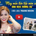 Diễn viên Trang Moon bọc răng sứ để tự tin và thành công hơn