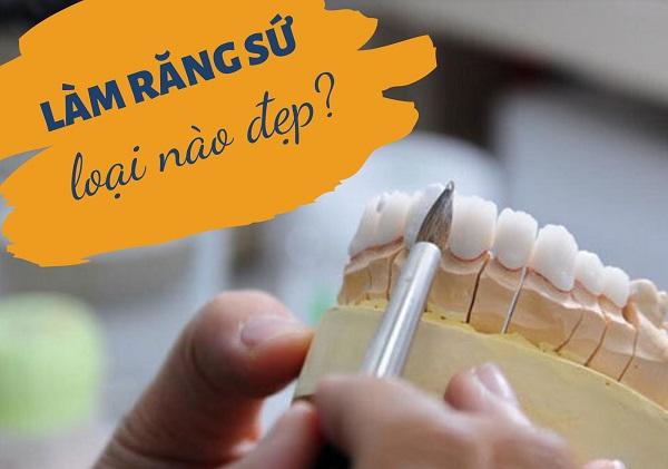 làm răng sứ thẩm mỹ loại nào đẹp nhất, bọc răng sứ loại nào đẹp nhất