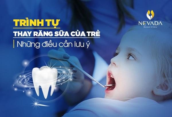 thứ tự thay răng sữa của trẻ, thứ tự thay răng sữa của bé, quy trình thay răng sữa, lịch trình thay răng sữa, quá trình thay răng sữa ở trẻ